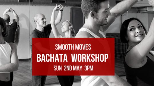 2nd May Smooth Moves BACHATA WORKSHOP