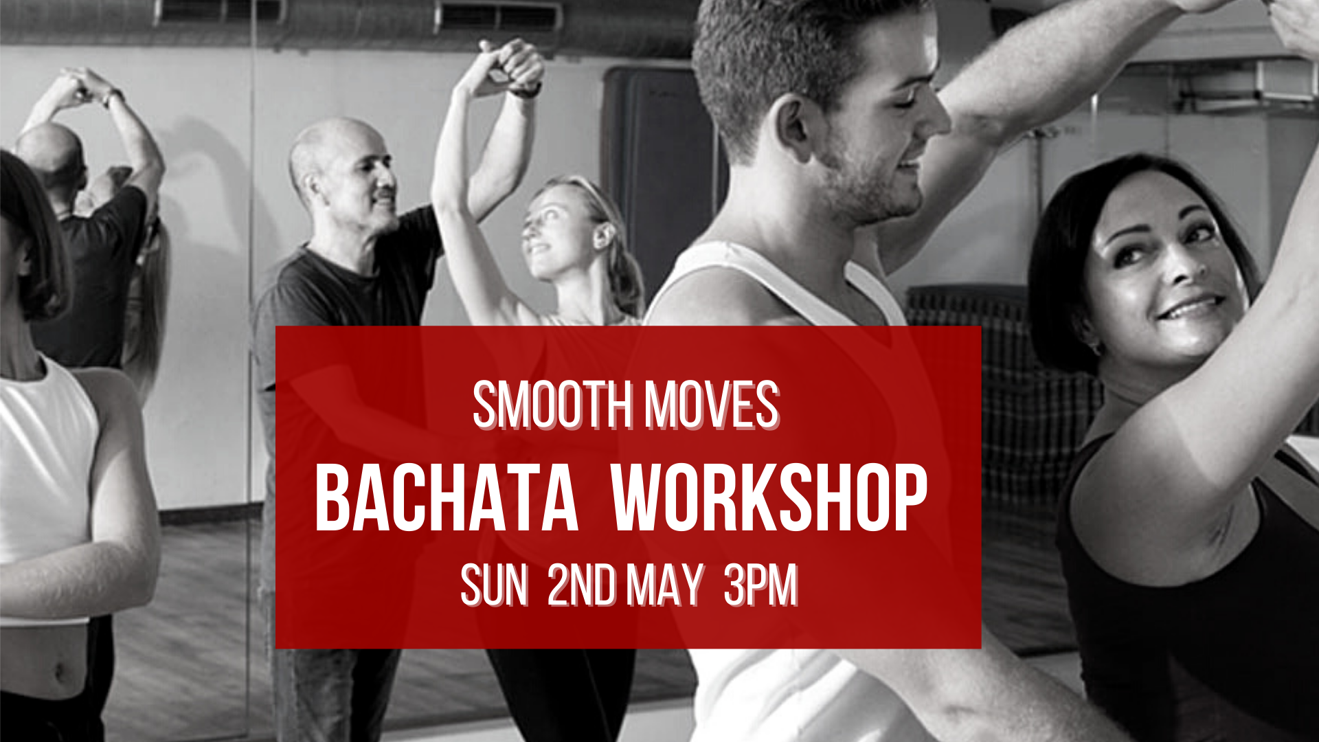 2nd May Smooth Moves BACHATA WORKSHOP